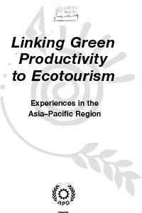 Linking Green Productivity to Ecotourism - Experiences in the Asia–Pacific Region 2002