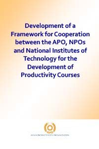 Development of a Framework for Cooperation between the APO, NPOs and National Institutes of Technology for the development of productivity courses