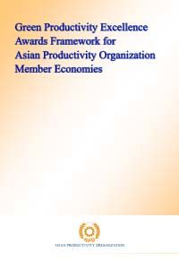 Green Productivity Excellence Awards Framework for Asian Productivity Organization Member Economies